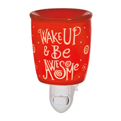 Wake Up and Be Awesome Scentsy Warmer